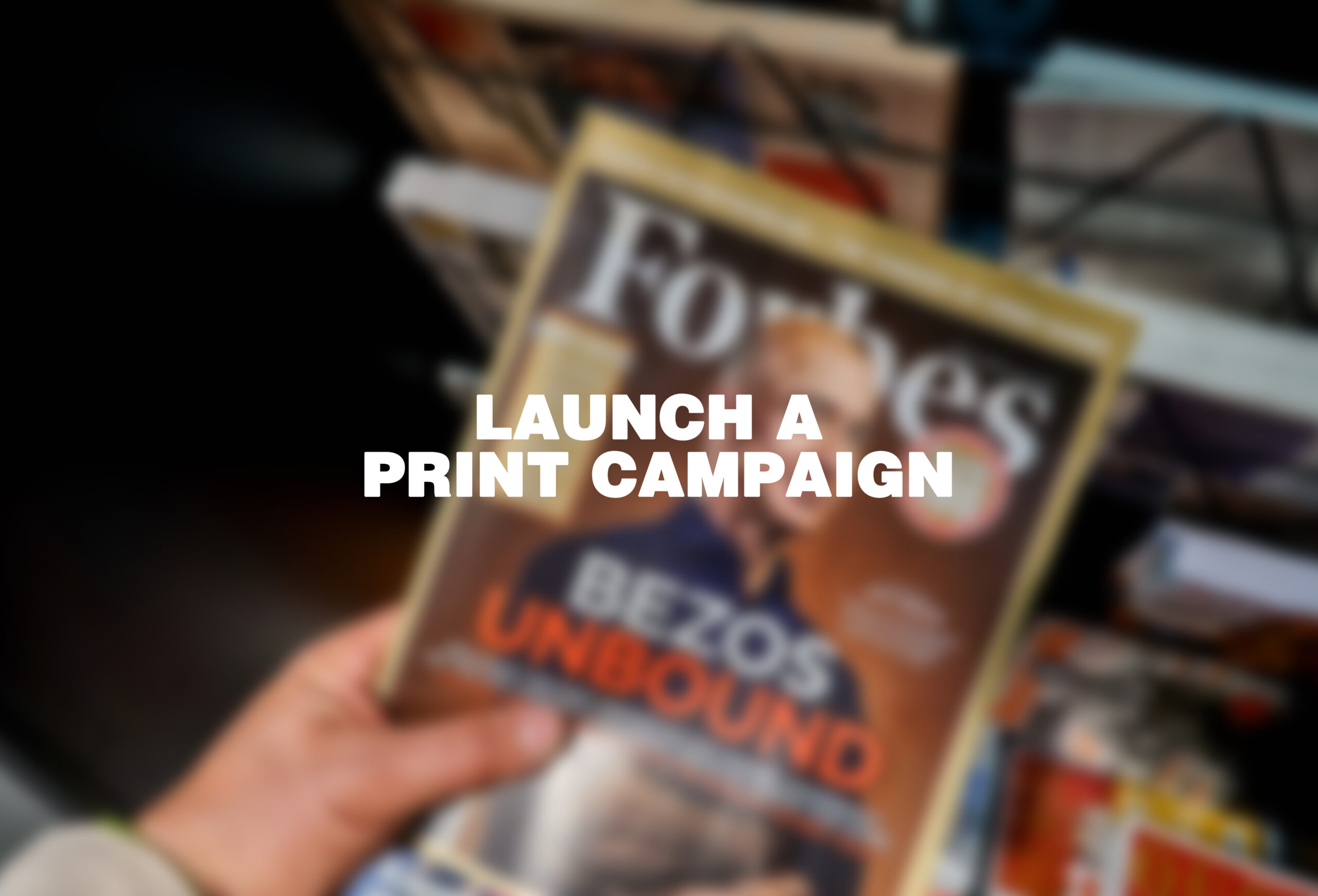 Launch a Print Campaign